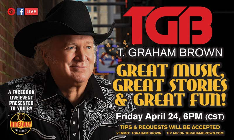 T. Graham Brown Virtual Facebook Concert Great Music, Great Stories, Great Fun Set For This Friday, April 24th at 6:00PM CST