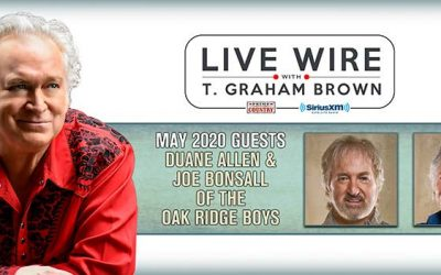 T. Graham Brown Welcomes The Oak Ridge Boys Duane Allen and Joe Bonsall As Guests On May's Live Wire On SiriusXM's Prime Country Channel 58 Starting Wednesday, May 6 at 10/9c