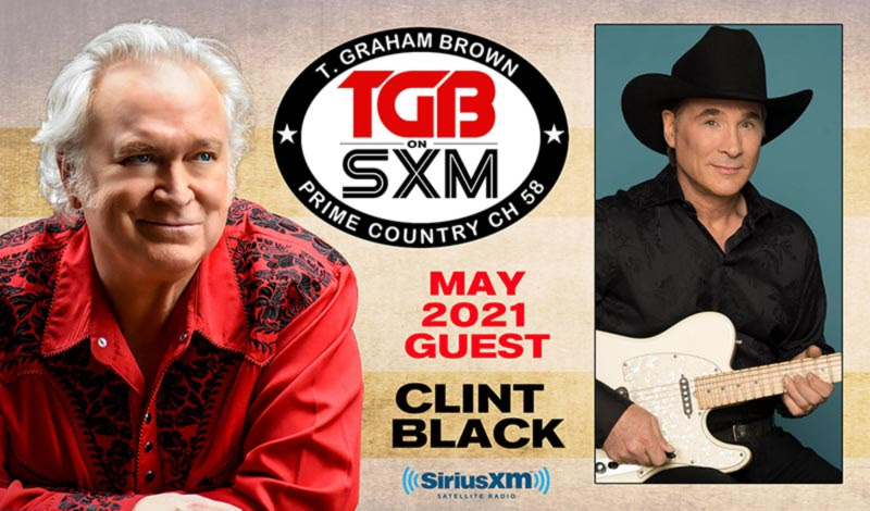 T. Graham Brown Welcomes Clint Black As His Guest On May's Live Wire On SiriusXM's Prime Country Channel 58 Starting Wednesday, May 5 at 10/9c