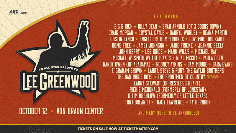 T. GRAHAM BROWN ALONG WITH BILLY DEAN, BRAD ARNOLD (OF 3 DOORS DOWN), CRAIG MORGAN, DEANA MARTIN, ENGELBERT HUMPERDINCK, JANIE FRICKE, JEANNIE SEELY, JOHN BERRY, NEAL McCOY, LARRY, STEVE & RUDY: THE GATLIN BROTHERS, THE ISSACS, TONY ORLANDO, TRACY LAWRENCE, AND TY HERNDON ADDED TO ALL-STAR SALUTE TO LEE GREENWOOD ON TUESDAY, OCTOBER 12, 2021 AT THE VON BRAUN CENTER IN HUNTSVILLE, ALABAMA